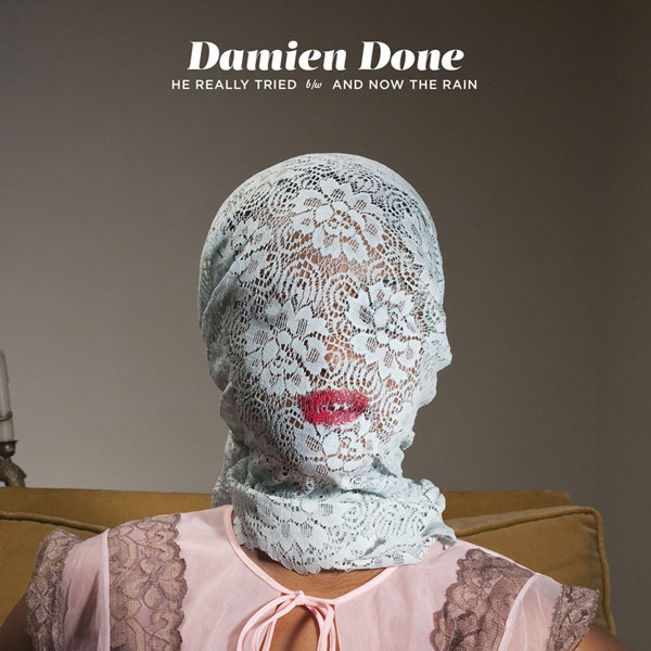Damien Done - He Really Tried / And Now The Rain