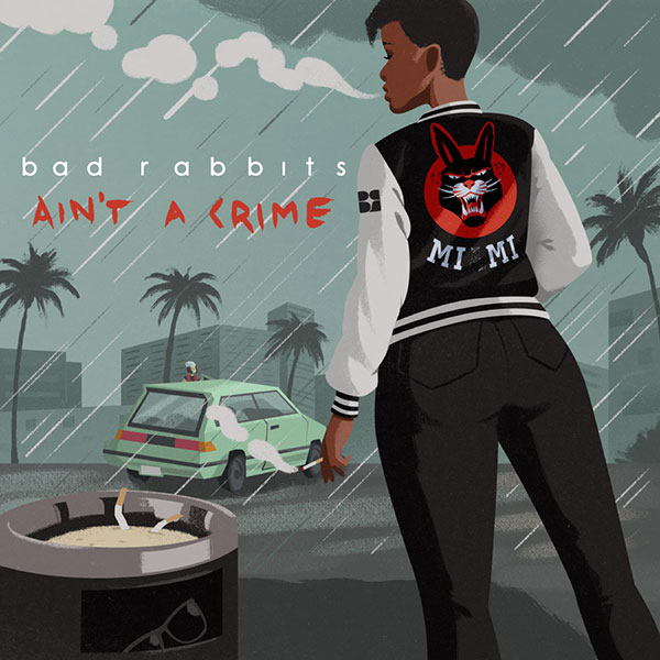 Bad Rabbits - Ain't A Crime