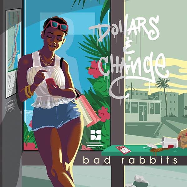 Bad Rabbits - Dollars & Change